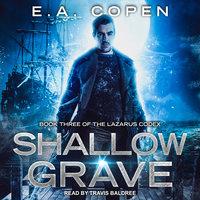 Shallow Grave - E.A. Copen