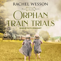 Orphan Train Trials - Rachel Wesson