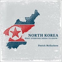North Korea: What Everyone Needs to Know - Patrick McEachern
