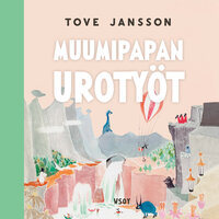 Muumipapan urotyöt - Tove Jansson
