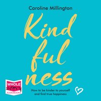 Kindfulness - Caroline Millington