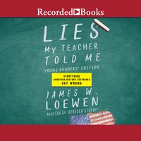 Lies My Teacher Told Me: Young Readers' Edition - James Loewen, Rebecca Stefoff