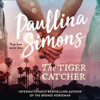 The Tiger Catcher - Paullina Simons