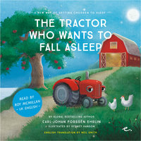 The Tractor Who Wants to Fall Alseep: A New Way of getting Children to Sleep (UK male reader) - Carl-Johan Forssén Ehrlin