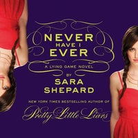 Never Have I Ever: A Lying Game Novel - Sara Shepard