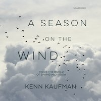 A Season on the Wind - Kenn Kaufman