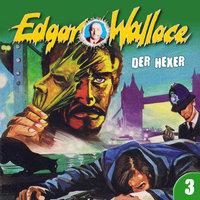 Edgar Wallace - Folge 3: Der Hexer - Edgar Wallace,George Chevalier