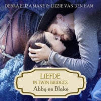 Liefde in Twin Bridges: Abby en Blake - Debra Eliza Mane, Lizzie van den Ham