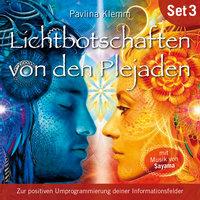 Lichtbotschaften von den Plejaden - Übungs-Set 3 - Pavlina Klemm