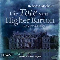 Die Tote von Higher Barton - Rebecca Michéle