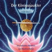 Der Königsgaukler - Manfred Kyber