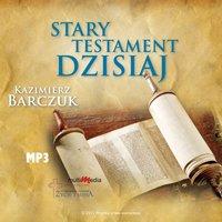 Stary Testament Dzisiaj - Część 1 - Kazimierz Barczuk