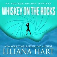 Whiskey on the Rocks - Liliana Hart