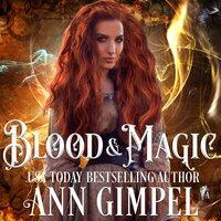 Blood and Magic - Ann Gimpel