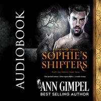 Sophie's Shifters - Ann Gimpel