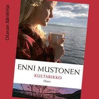 Kultarikko - Enni Mustonen