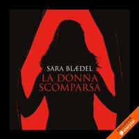 La donna scomparsa (libro 3) - Sara Blædel