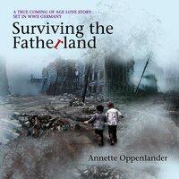 Surviving the Fatherland - Annette Oppenlander