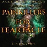 Painkillers for Heartache - B. Pheasant