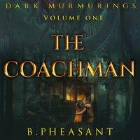 The Coachman - B. Pheasant
