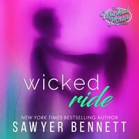 Wicked Ride - Sawyer Bennett