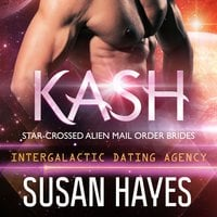 Kash: Star-Crossed Alien Mail Order Brides - Susan Hayes