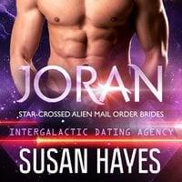 Joran: Star-Crossed Alien Mail Order Brides - Susan Hayes