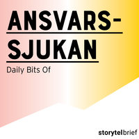 Ansvarssjukan - Daily Bits Of