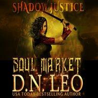 Soul Market: Shadow Justice Trilogy - D.N. Leo