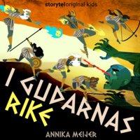 Del 1 - Flickan i underjorden - grekisk mytologi, I gudarnas rike - Annika Meijer