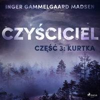 Czyściciel 3: Kurtka - Inger Gammelgaard Madsen