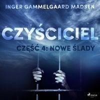 Czyściciel 4: Nowe ślady - Inger Gammelgaard Madsen