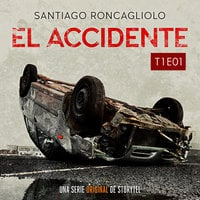 El accidente T01E01 - Santiago Roncagliolo
