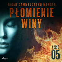 Płomienie winy: część 5 - Inger Gammelgaard Madsen