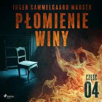 Płomienie winy: część 4 - Inger Gammelgaard Madsen