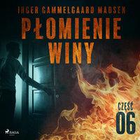 Płomienie winy: część 6 - Inger Gammelgaard Madsen