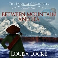 Between Mountain and Sea - Louisa Locke