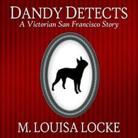 Dandy Detects - M. Louisa Locke
