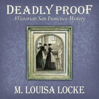 Deadly Proof - M. Louisa Locke