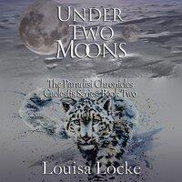 Under Two Moons - Louisa Locke