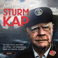 Sturmkap: Um Kap Hoorn und durch den Krieg - die unglaubliche Reise von Kapitän Jürgens - Stefan Krücken, Hans-Peter Jürgens