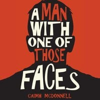 A Man With One of Those Faces - Caimh McDonnell