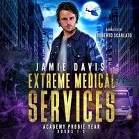 Extreme Medical Services Box Set Vol 1 - 3 - Jamie Davis
