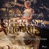 La aventura de la ciclista Solitaria - Arthur Conan Doyle