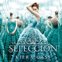 La selección - Kiera Cass