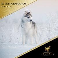 El Silencio Blanco - Jack London