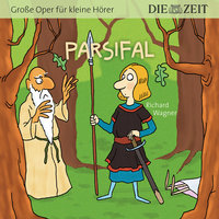 """Die ZEIT-Edition """"Große Oper für kleine Hörer"""" - Parsifal - Richard Wagner"""