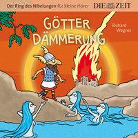 """Die ZEIT-Edition """"Der Ring des Nibelungen für kleine Hörer"""" - Götterdämmerung - Richard Wagner"""