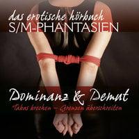 S/M-Phantasien: Dominanz & Demut - Sabrina Brady, Linda Freese, Hamilkar Barkas