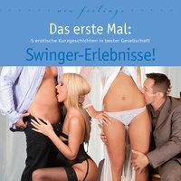 Das erste Mal: Swinger-Erlebnisse! - Linda Freese, Andy Richter, Kim Powers, Britta Klein, Dave Vandenberg